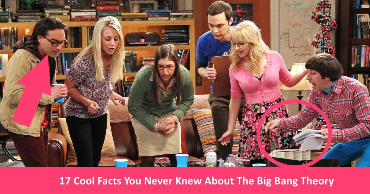 bigbangfacts - 17 Cool Things You Never Knew About The Big Bang Theory