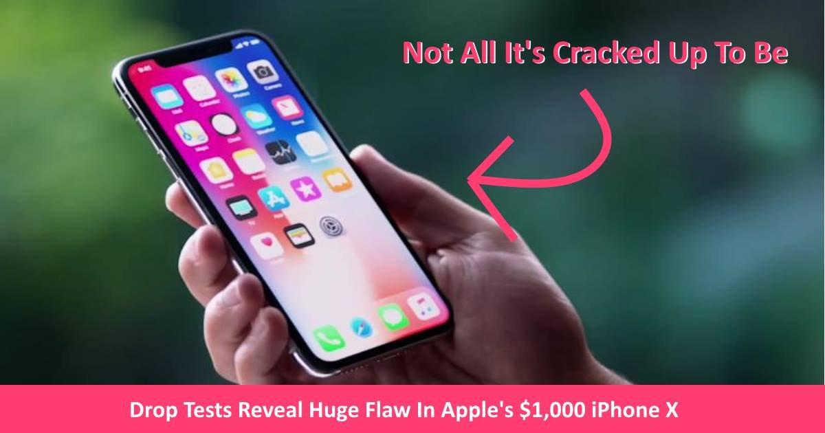 iphonex - Drop Tests Reveal Huge Flaw In Apple's $1,000 iPhone X