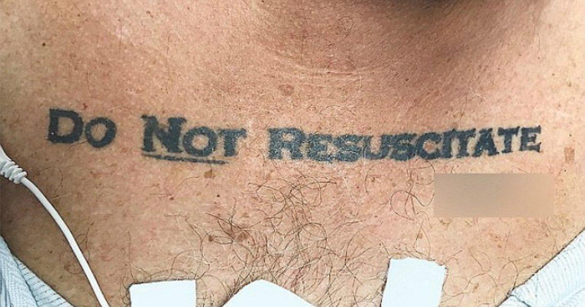 1 51.jpg?resize=1200,630 - '나는 응급 조치를 거부한다'...중환자들의 가슴에 새겨진 문신, 의사들은 어떻게 반응했을까
