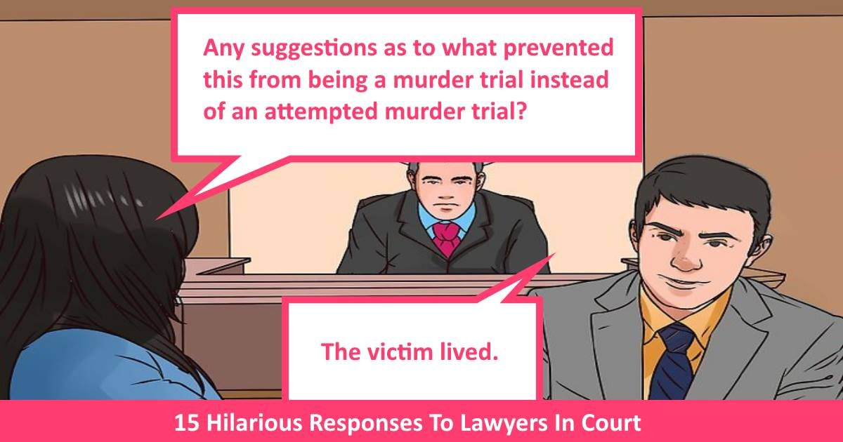 hilariouscourtconvo - 15 Hilarious Responses To Lawyers In Court
