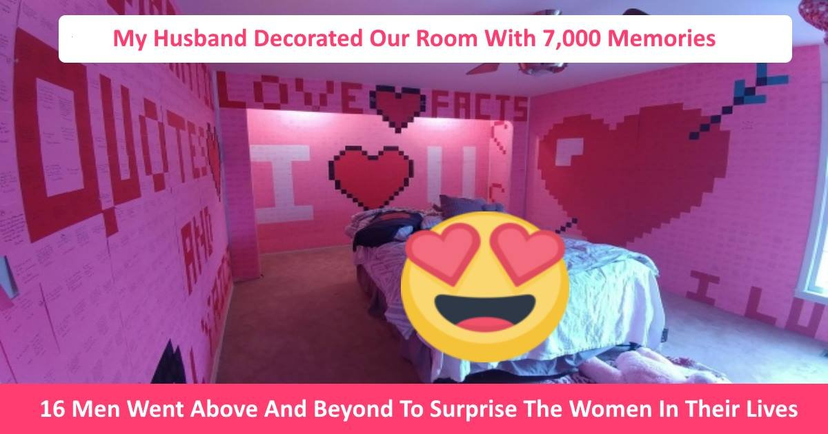incrediblemen - 16 Men Who Went Above And Beyond To Surprise The Women In Their Lives