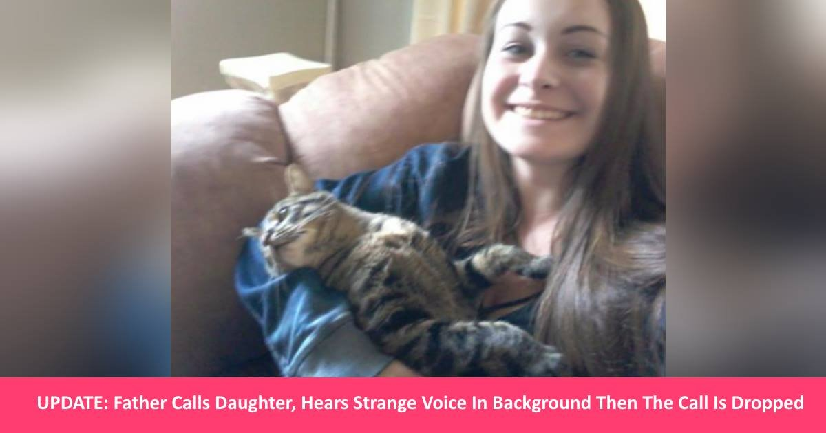 missinggirlphonecall.jpg?resize=636,358 - UPDATE: Father Calls Daughter, Hears Strange Voice In Background Then The Call Is Dropped
