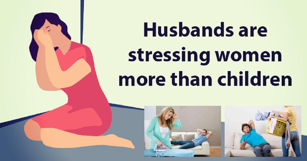 ogi14931 - Study Reveals That Husbands Stress Women More Than Children