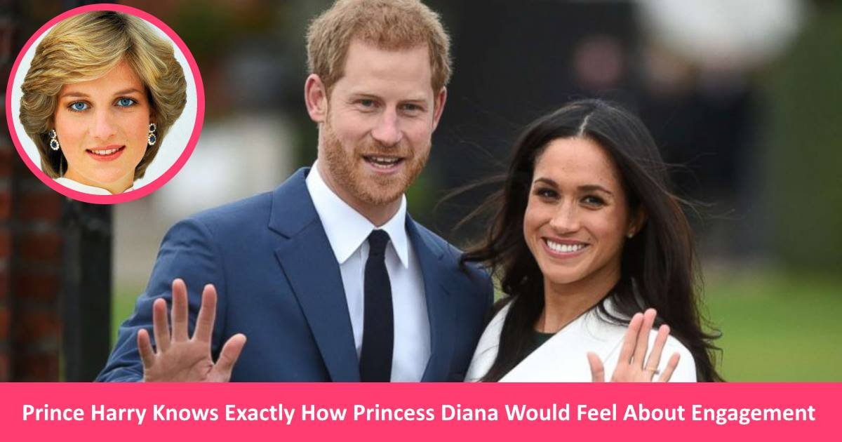 princeharryengage - Prince Harry Knows Exactly How Princess Diana Would Feel About His Engagement