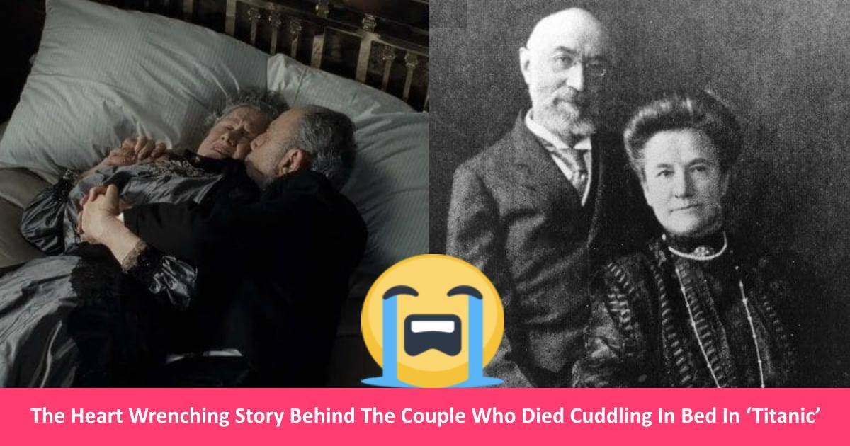 titaniccouple - The Heart Wrenching Story Behind The Couple Who Died Cuddling In Bed In 'Titanic'