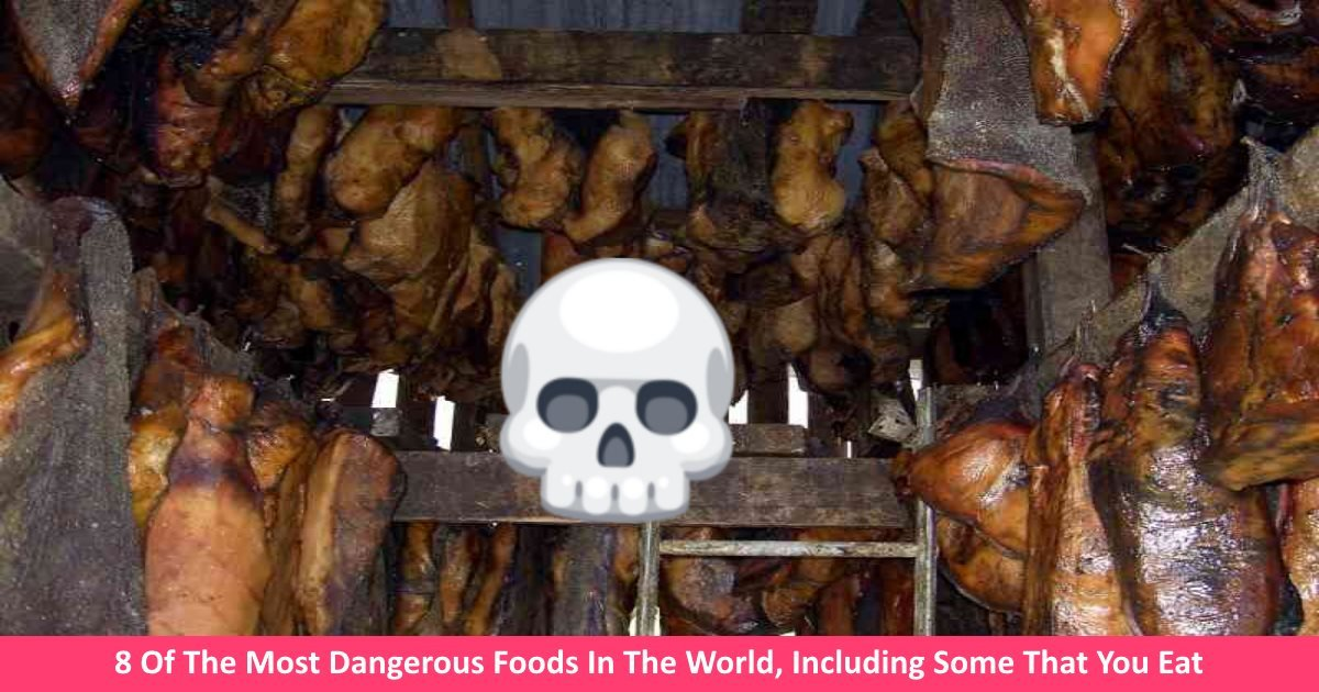 dangerousfoods - 8 Of The Most Dangerous Foods That You Eat - Including Some You May Not Expect!