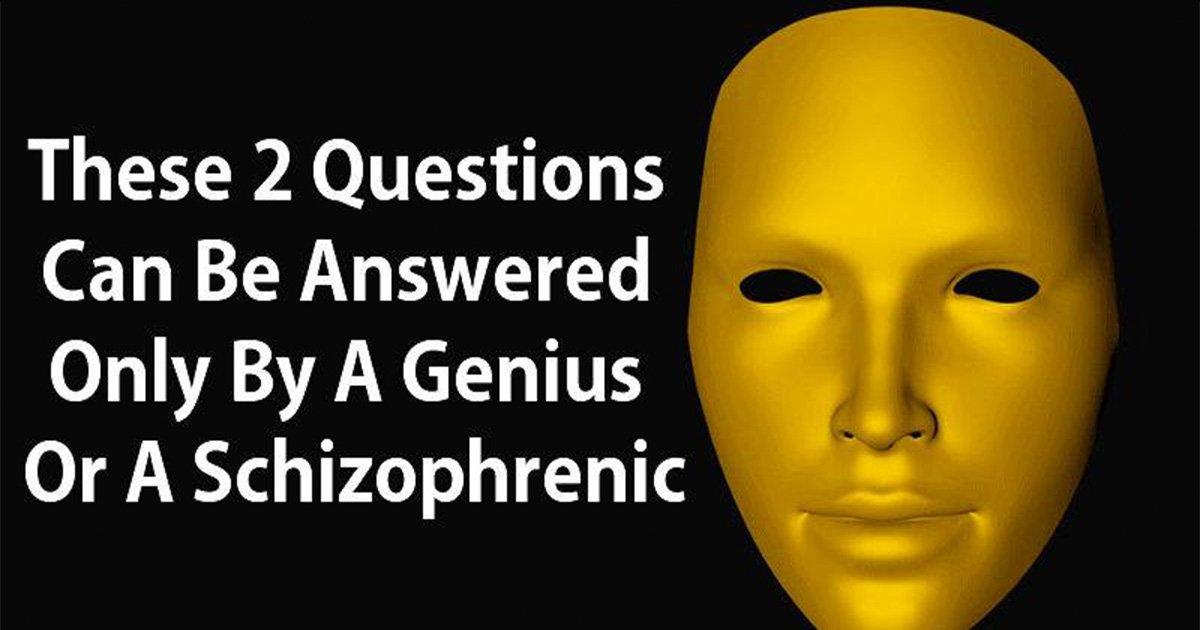 ec8db8eb84ac5 3.jpg?resize=1200,630 - Essas duas perguntas que podem ser respondidas apenas por um gênio ou um esquizofrênico