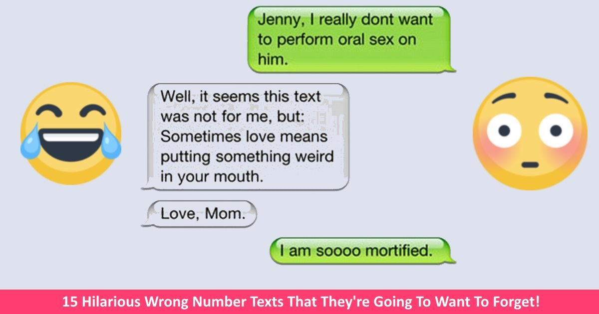 hilariouswrongnumbertexts - 15 Hilarious Wrong Number Texts That They're Going To Want To Forget!