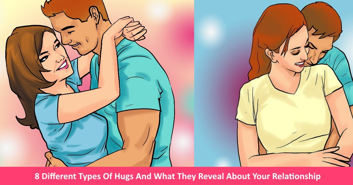 Hugs types and meanings of their 7 Adorable