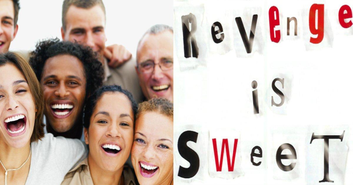 revenge - 10 Sweet Revenge Stories That Will Make You Burst Into Laughter