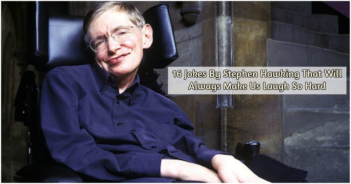 1 274 - Remembering Stephen Hawking: 16 Times Stephen Hawking Made Us Laugh Out Loud