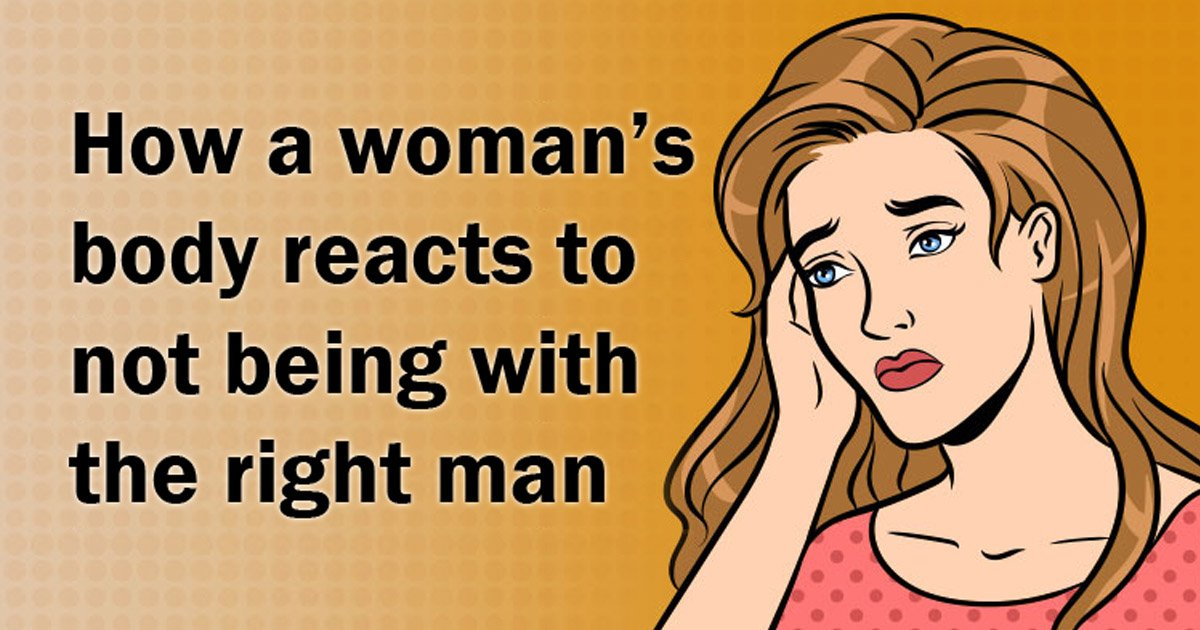 woman - This Is How A Woman's Body Reacts If She Isn't With The Right Guy