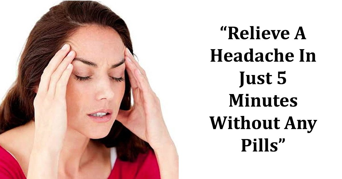 head 1.jpg?resize=412,275 - How To Relieve A Headache In Just 5 Minutes Without Any Pills