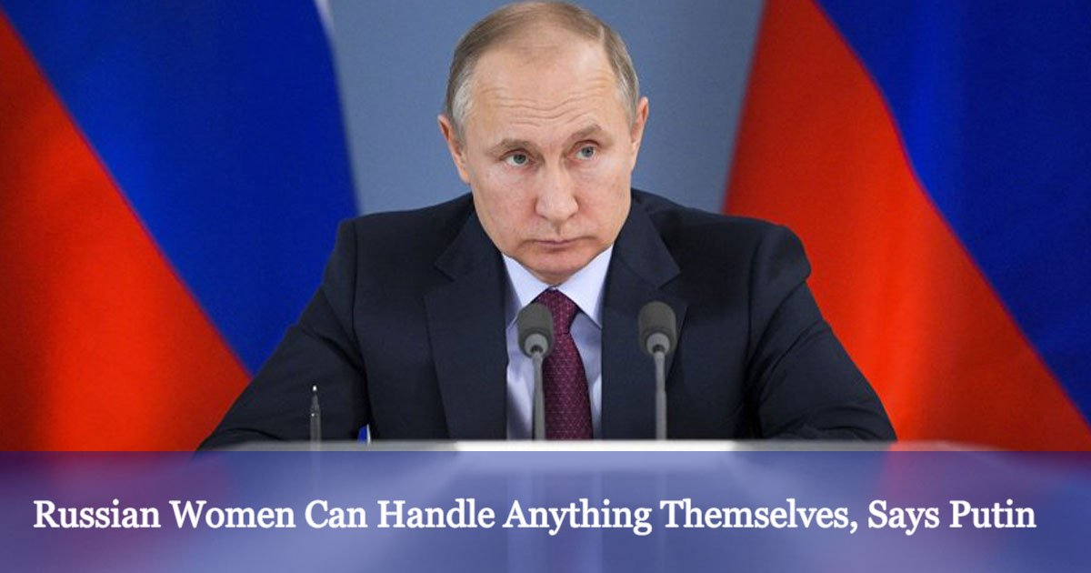 """putin says russian women can sleep with anyone as they can handle anything themselves 1.jpg?resize=412,232 - Putin Says Russian Women Can Sleep With Anyone As """"They Can Handle Anything Themselves"""""""