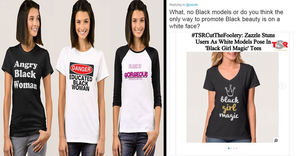 zazzle black woman slams white model 5.jpg?resize=636,358 - Zazzle Is Under Fire For Having White Models Advertise 'Black Girl Magic' Shirts