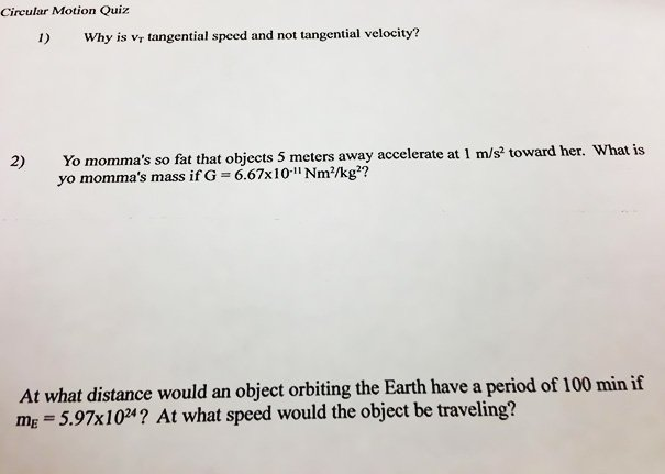 My AP Physics Teacher Put This On Our Quiz Today