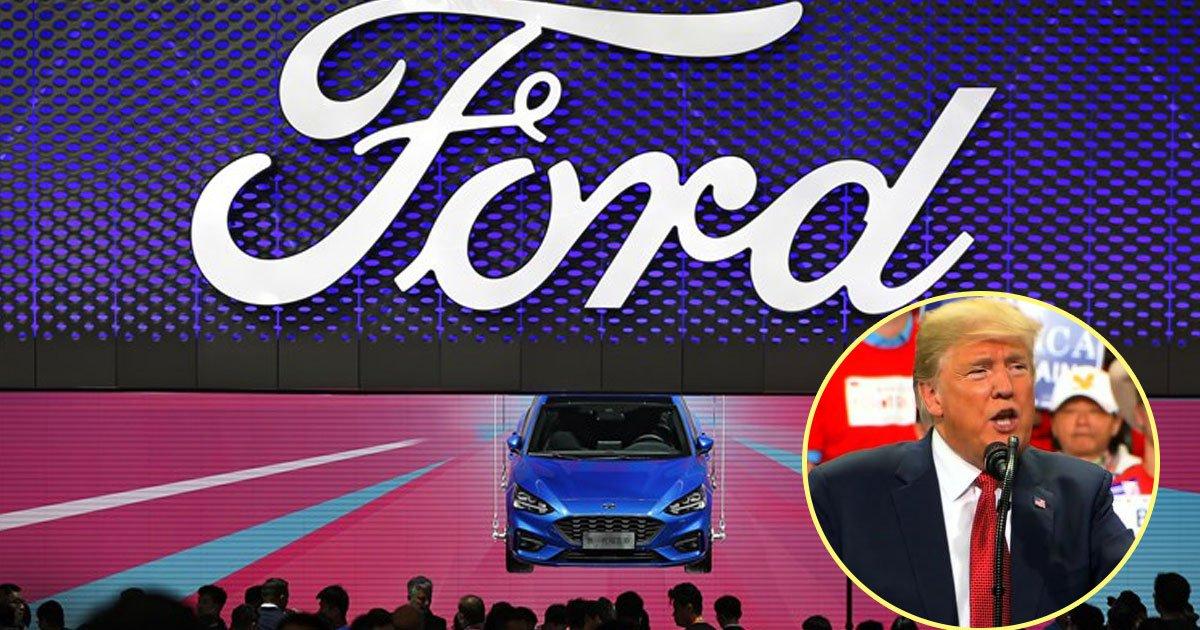 ford trump.jpg?resize=1200,630 - Ford despedirá 24.000 trabalhadores em todo o mundo depois de perder US $ 1 bilhão devido às tarifas do presidente Trump