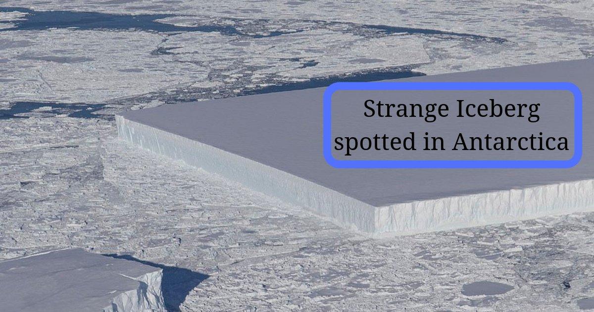 s2 1.png?resize=1200,630 - La NASA repère un iceberg étrange, gigantesque et rectangulaire en Antarctique