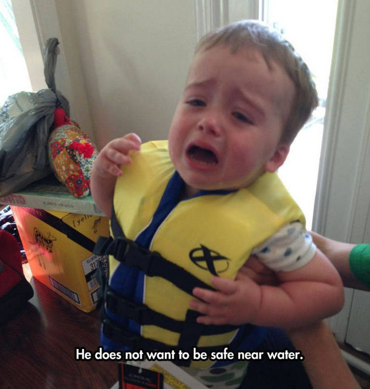 37 Photos of Kids Losing It - He does not want to be safe near water.
