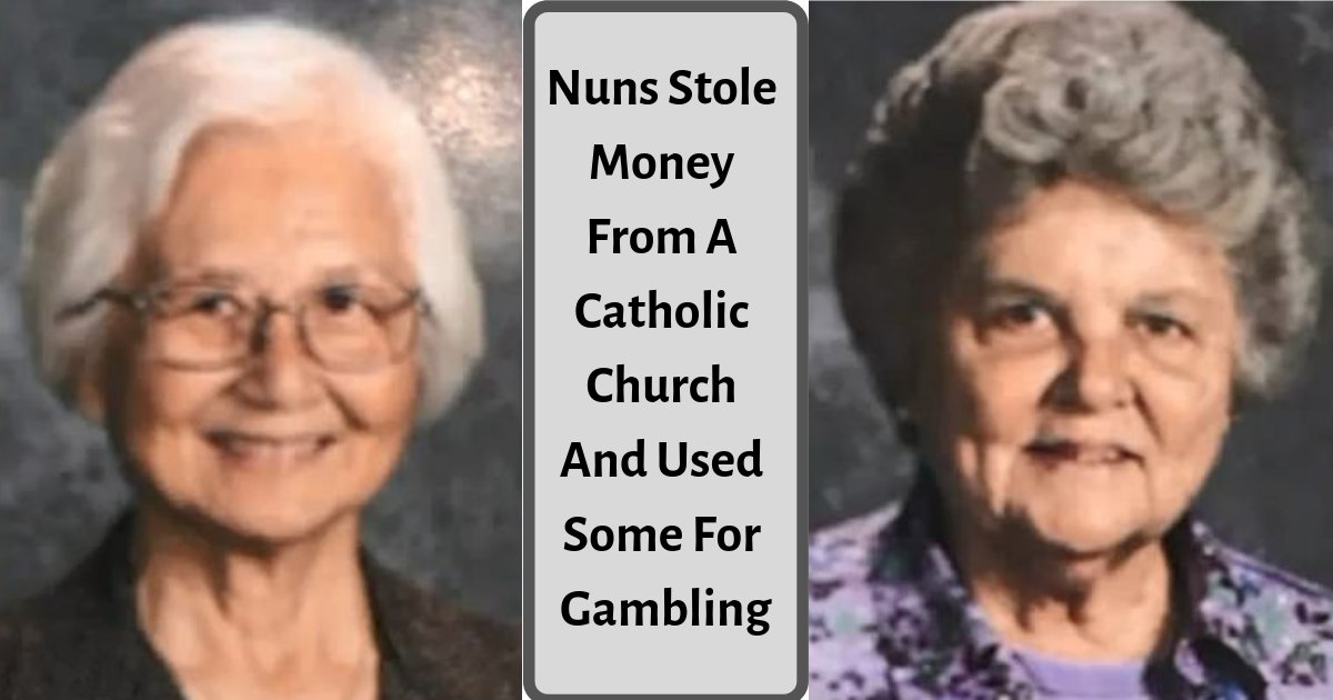 d3 6.png?resize=1200,630 - A Startling Scam Carried on by Two Nuns Who Used the Donation Money of a Catholic School For Gambling