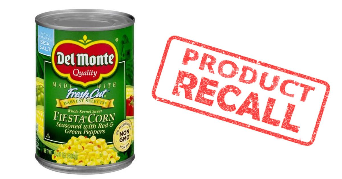 del monte recall.jpg?resize=1200,630 - Del Monte Recalled 64,000 Canned Corn That Could Contain Life-Threatening Bacteria