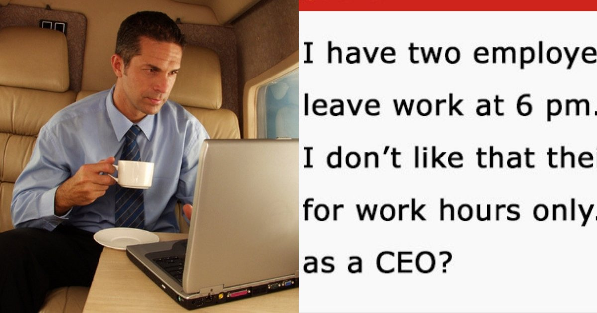 ceo5.png?resize=412,232 - CEO Gets Shut Down After Asking Internet How To Deal With Employees Who Leave Work At 6 PM