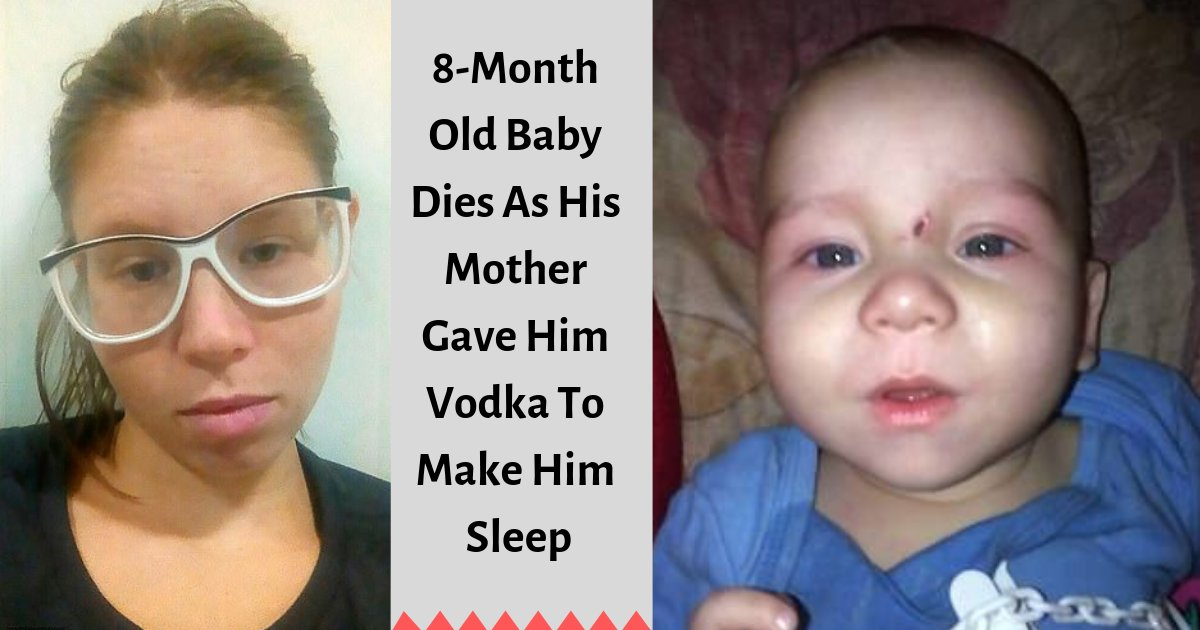 d1 8.png?resize=412,232 - Eight-Month Old Died After Mother Put Him to Sleep with Vodka While She Went Out and Partied