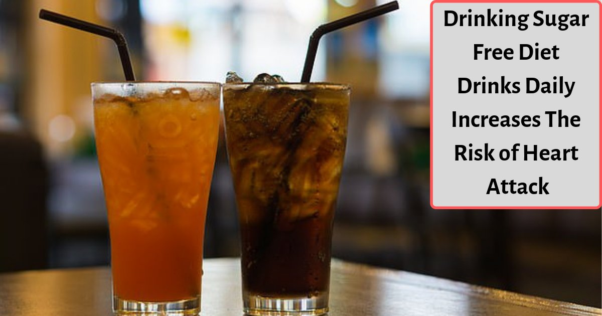 s1 7.png?resize=412,232 - New Study Reveals Daily Consumption of Sugar-Free Drinks Increases Stroke and Heart Attack Chances For Older Women