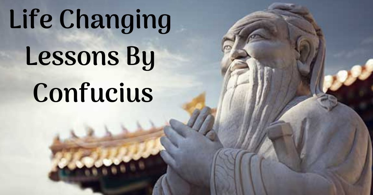 life changing lessons by confucius.png?resize=1200,630 - 10 Must-Read Teachings By Confucius That Will Change Your Life For the Better