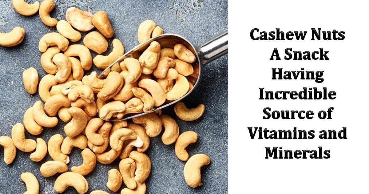 sdfs.jpg?resize=412,232 - Cashew Nuts: A Snack With Incredible Source of Vitamins and Minerals