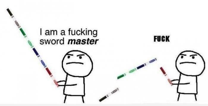 """""""eu sou o mestre da espadamerda"""""""