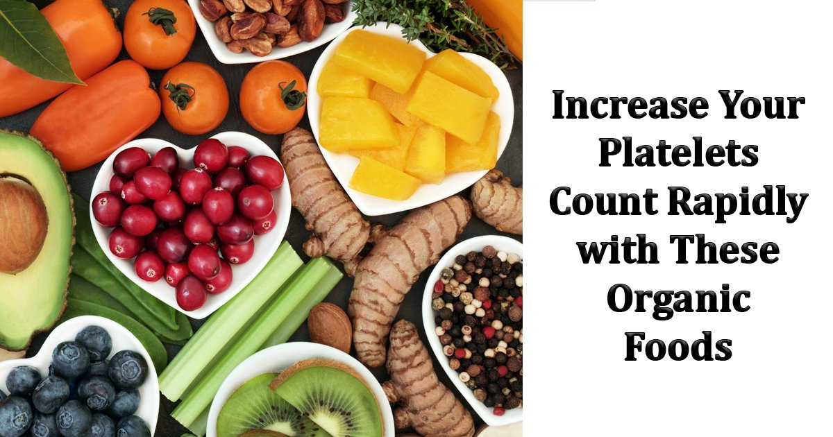 dsdfs.jpg?resize=412,232 - Increase Your Platelets Count Rapidly With These Organic Foods