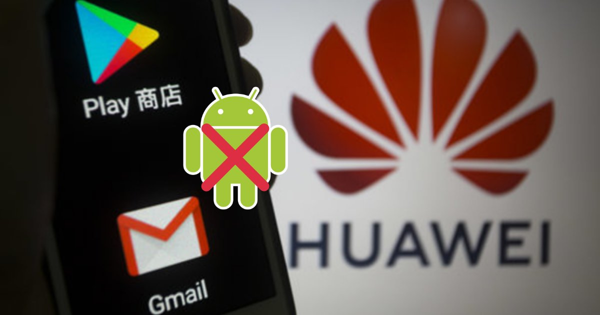 s2 11.png?resize=1200,630 - Google Has Decided to Restrict Some of its Apps to be Used by New Huawei Phones