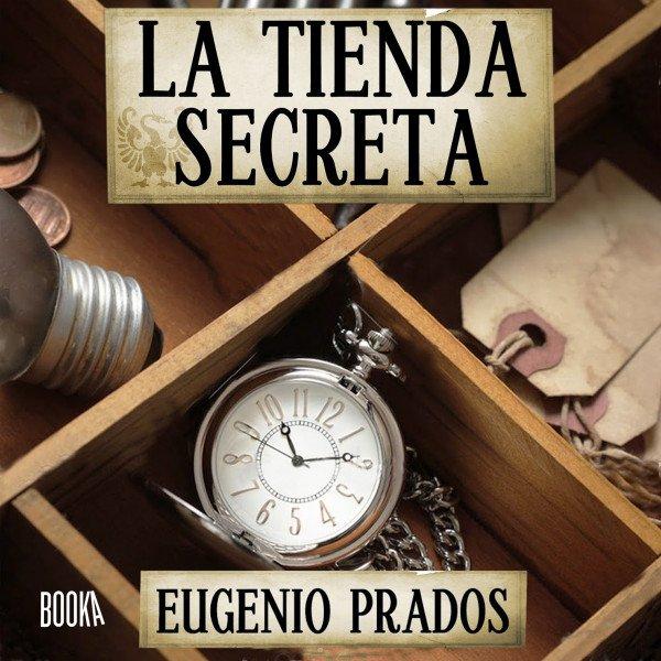Portada del libro La tienda secreta de Eugenio Prados