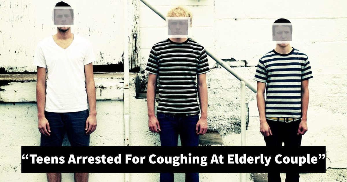 sdfsdfs.jpg?resize=1200,630 - Three Teens Arrested For 'Coughing In Faces' Of Elderly Couple