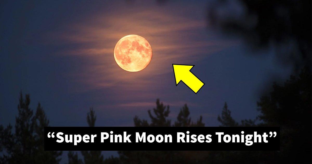 ggsssssssssssss.jpg?resize=1200,630 - Biggest And Brightest 'Super Pink Moon' Of 2020 Rises Tonight