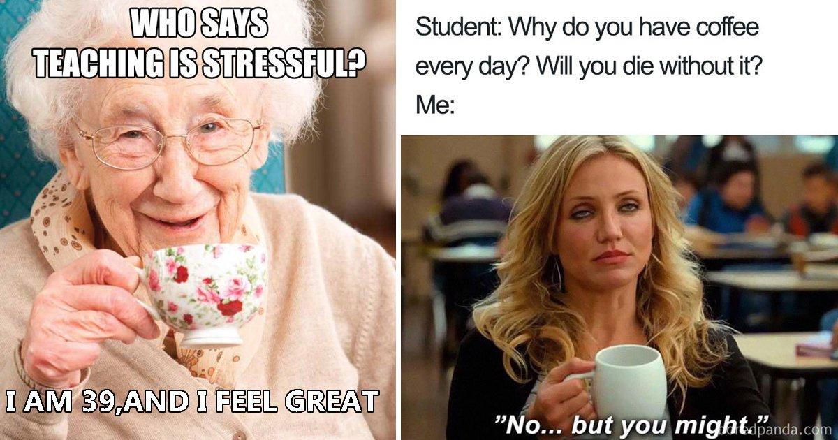 funny teachers memes.jpg?resize=1200,630 - 20 Funny Teacher Memes That Are Unbelieving Relatable