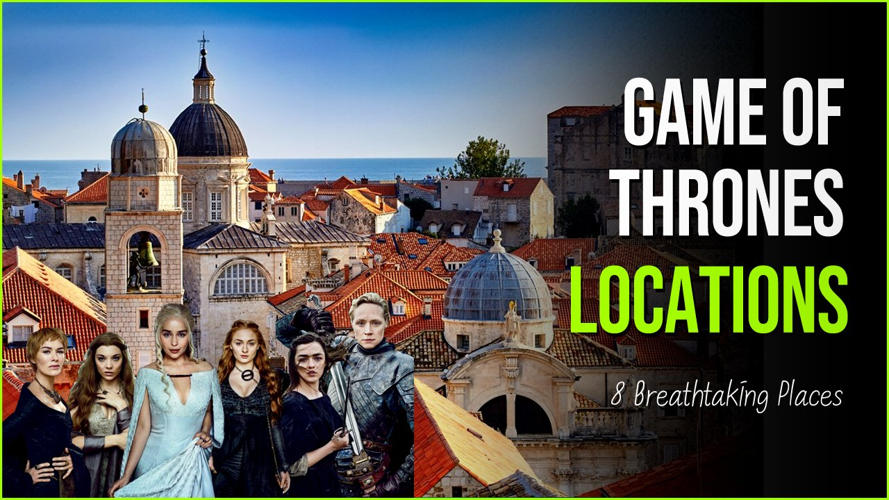 game of thrones.jpg?resize=1200,630 - 8 Breathtaking Places In Game Of Thrones That Will Leave You Stunned