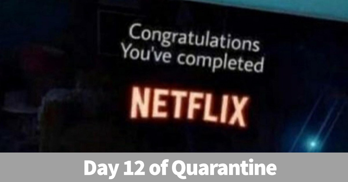 netflix memes.jpg?resize=412,232 - 10 Netflix Memes That You Will Highly Relate to Amidst The Lock Down