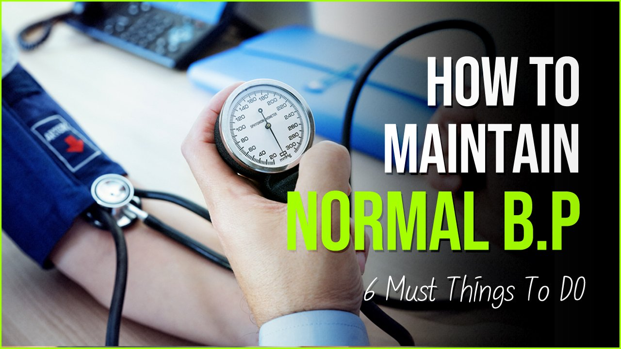 20 Important Things To Do To Maintain Normal Blood Pressure