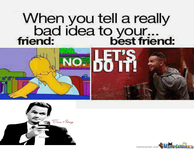 Friend Vs Best Friend by killah13818 - Meme Center