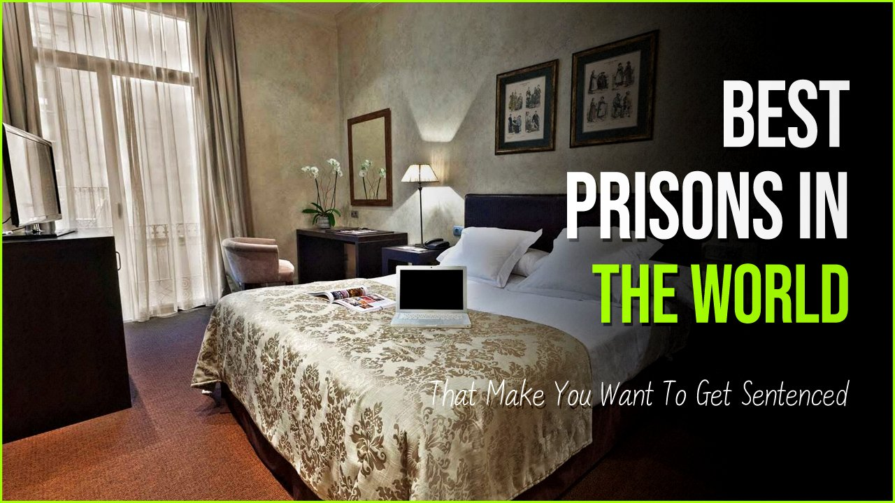 prisons best.jpg?resize=1200,630 - These 7 Best Prisons In The World Will Make You Want To Get Sentenced