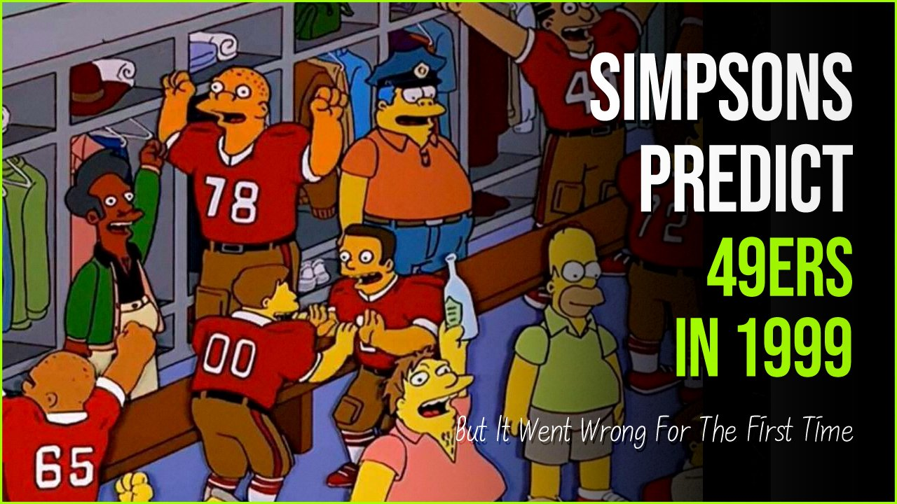 simpsons predict 49ers.jpg?resize=412,232 - Simpsons Predict 49ers In 1999 But It Went Wrong For The First Time
