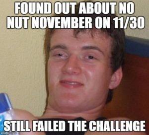 no nut November memes