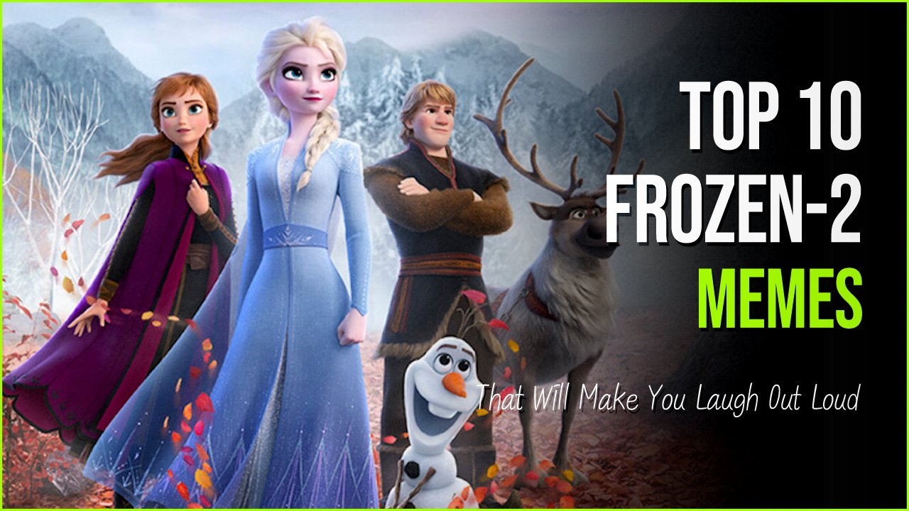 frozen memes.jpg?resize=412,232 - 10 Frozen-2 Memes That Are Going To Boost Your Love For The Movie