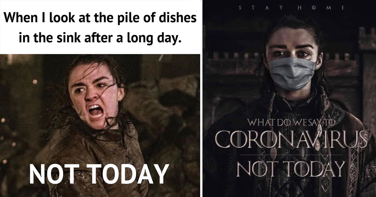 "not today 2.jpg?resize=1200,630 - 8 Relatable ""Not Today Memes"" That Will Make You Fall In Love With GOT Again"