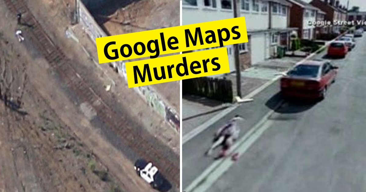 google maps.jpg?resize=1200,630 - Google Maps Documents 10 Murders & Unsettling Events