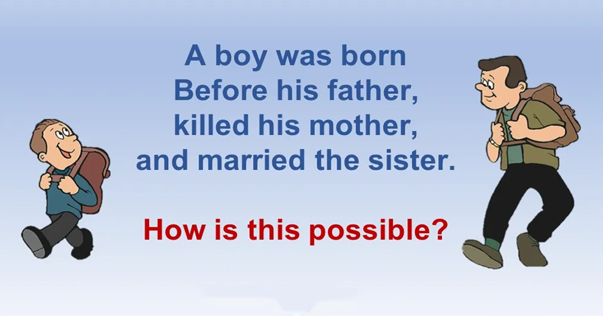 ssfff.jpg?resize=1200,630 - Can You Solve This 'Born Before The Father' Riddle?