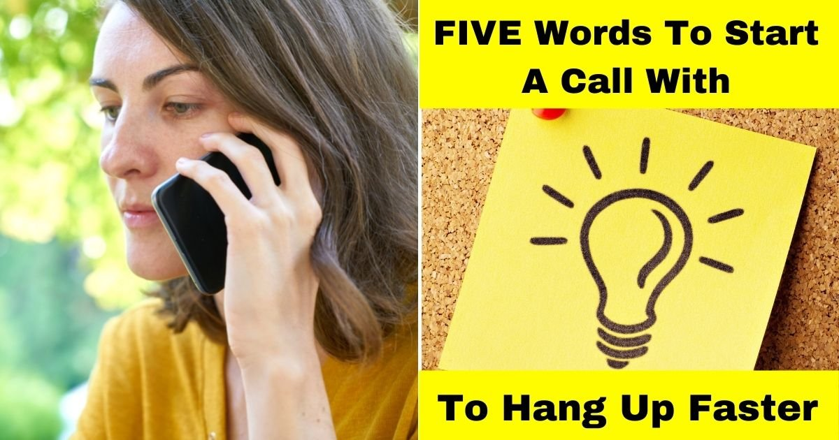 call5.jpg?resize=412,232 - Woman Shares FIVE Words To Start Every Phone Call With If You Want To Hang Up Faster Without Sounding Rude