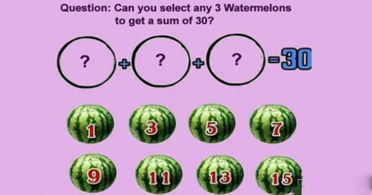 t4 15.jpg?resize=1200,630 - This Watermelon Math Puzzle Is Causing A Stir On The Internet! Can You Solve It?